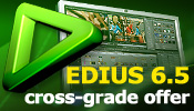 Grass Valley EDIUS 6.5 cross-grade offer